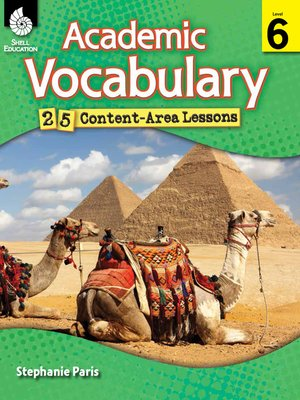 cover image of Academic Vocabulary: 25 Content-Area Lessons Level 6