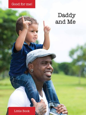 cover image of Good for Me!: Daddy and Me