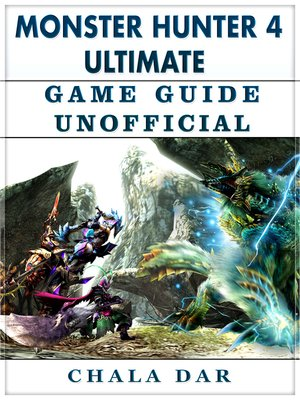cover image of Monster Hunter 4 Ultimate Game Guide Unofficial