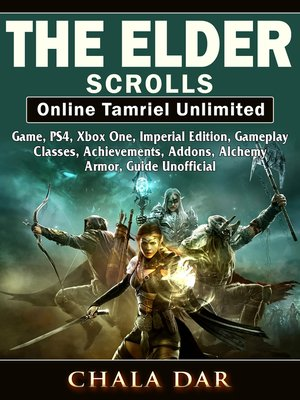 cover image of The Elder Scrolls Online Tamriel Unlimited Game, PS4, Xbox One, Imperial Edition, Gameplay, Classes, Achievements, Addons, Alchemy, Armor, Guide Unofficial