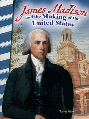 cover image of James Madison and the Making of the United States