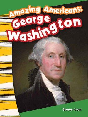 cover image of Amazing Americans: George Washington