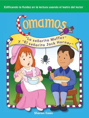 """cover image of Comamos: """"La señorita Muffet"""" y """"El señorito Jack Horner"""""""
