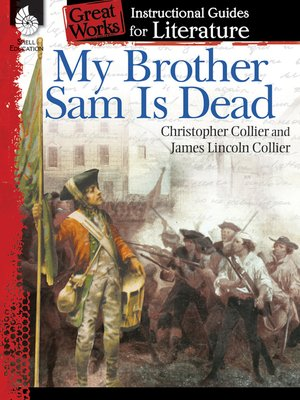 cover image of My Brother Sam Is Dead: Instructional Guides for Literature