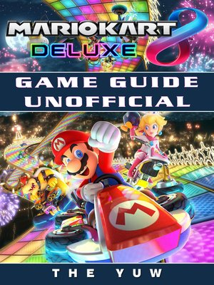 cover image of Mario Kart 8 Deluxe Game Guide Unofficial