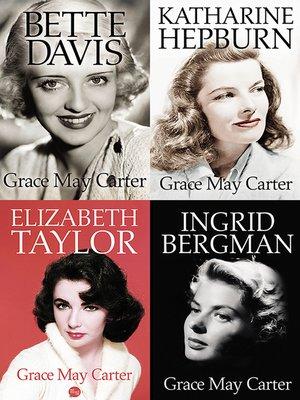 cover image of Box Set: Ingrid Bergman, Bette Davis, Katharine Hepburn, Elizabeth Taylor