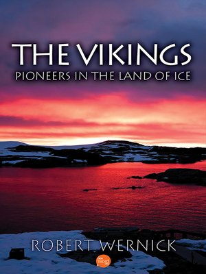 cover image of The Vikings: Pioneers in the Land of Ice