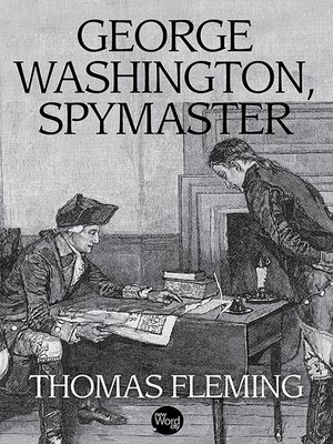 george washington spymaster George washington, spymaster: how the americans outspied the british and won the revolutionary war [thomas b allen] on amazoncom free shipping on qualifying offers.