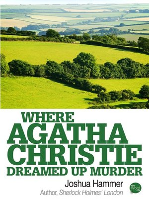 cover image of Where Agatha Christie Dreamed Up Murder
