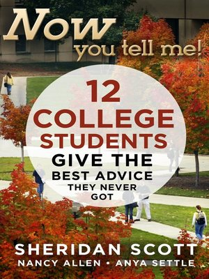 cover image of Now You Tell Me! 12 College Students Give the Best Advice They Never Got