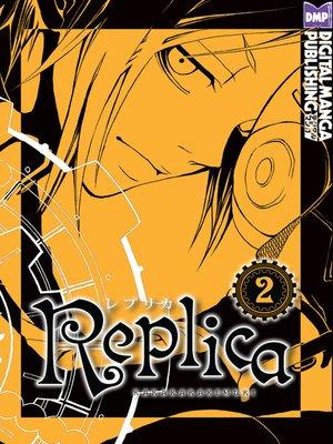 cover image of Replica, Volume 2