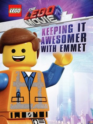 cover image of The LEGO Movie 2: Keeping It Awesomer with Emmet