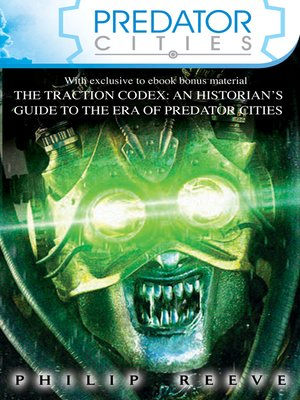 cover image of Predator Cities x 4 and The Traction Codex
