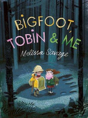 cover image of Bigfoot, Tobin & Me