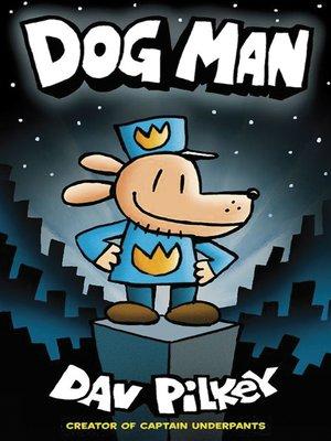 Dog Man By Dav Pilkey Overdrive Rakuten Overdrive