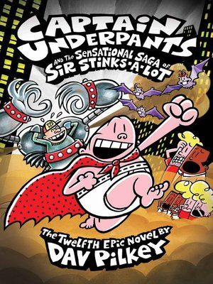 cover image of Captain Underpants and the Sensational Saga of Sir Stinks-A-Lot