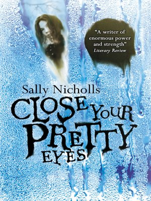 cover image of Close Your Pretty Eyes