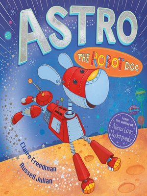 cover image of Astro the Robot Dog