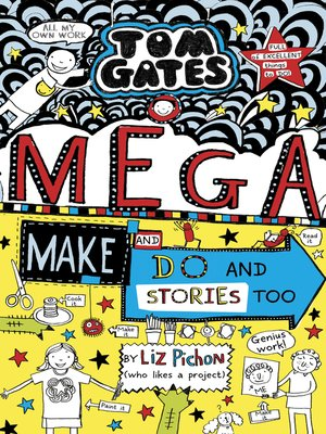 cover image of Tom Gates: Mega Make and Do and Stories Too!