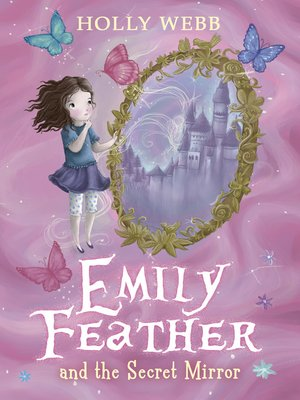 cover image of Emily Feather and the Secret Mirror