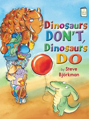 cover image of Dinosaurs Don't, Dinosaurs Do