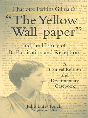 gilman's the yellow wallpaper and its Alongside its exploration of mental illness, the yellow wallpaper offers a critique of traditional gender roles as they were defined during the late nineteenth century, the time in which the story is set and was written charlotte perkins gilman was a prominent feminist, who rejected the trappings of traditional domestic life and published.