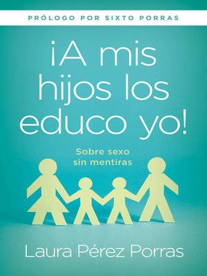 "cover image of ¡A mis hijos los educo yo! / ""I Teach my Children"""