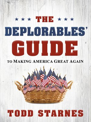 cover image of The Deplorables' Guide to Making America Great Again