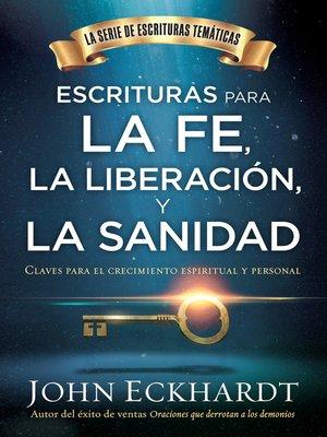 cover image of Escrituras para la fe, la liberación y la sanidad / Scriptures for Faith,  Deliverance and Healing
