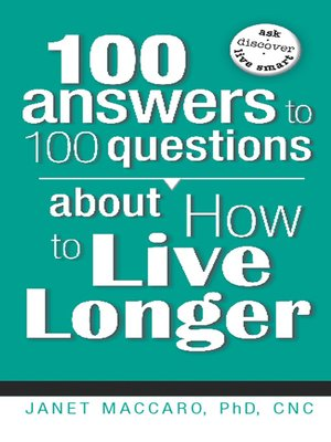 100 answers to 100 questions about how to live longer by jan