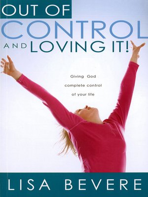 cover image of Out of Control and Loving It