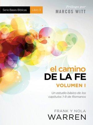 cover image of El Camino de la fe--Serie Bases Bíblicas--Volume I