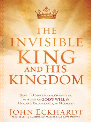 cover image of The Invisible King and His Kingdom