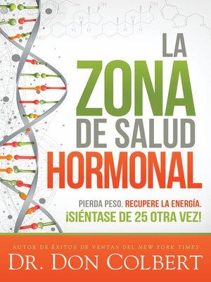 cover image of La zona de salud hormonal / Dr. Colbert's Hormone Health Zone