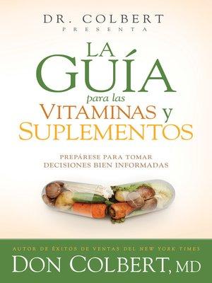 cover image of La guía para las vitaminas y suplementos