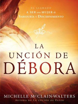 cover image of La Unción de Débora