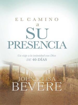 cover image of El camino a su presencia / Pathway to His Presence