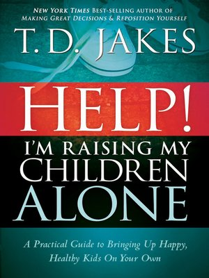 cover image of Help I'm Raising My Children Alone