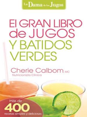 cover image of El Gran libro de jugos y batidos verdes