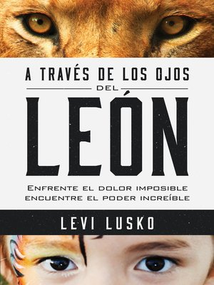 cover image of A través de los ojos del león