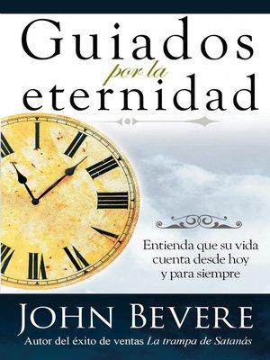 cover image of Guiados Por La Eternidad