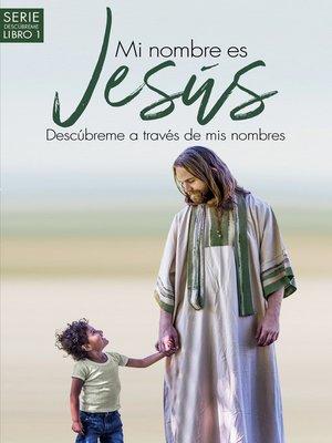cover image of Mi nombre es Jesús / My name is Jesus