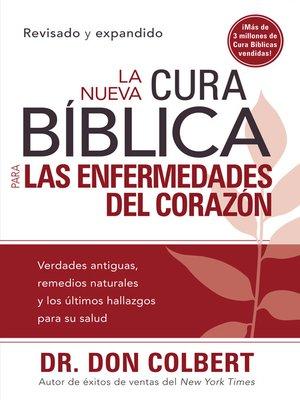 cover image of La Nueva Cura Bíblica para las enfermedades del corazón