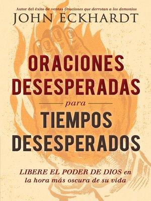 cover image of Oraciones desesperadas para tiempos desesperados / Desperate Prayers for Desperate Times