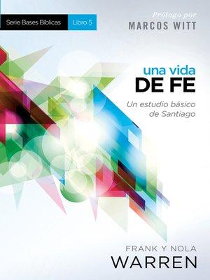 cover image of Una Vida de fe--Serie Bases Bíblicas--Libro 5