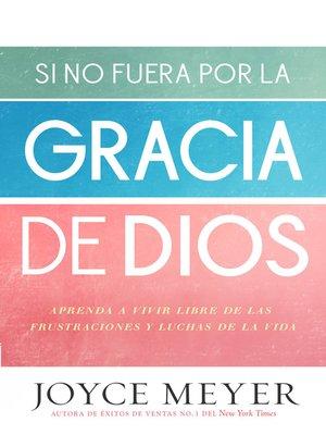 cover image of Si no fuera por la gracia de Dios