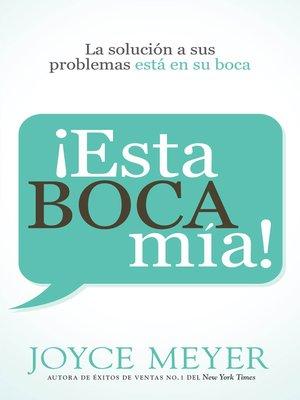 cover image of ¡Esta boca mía!