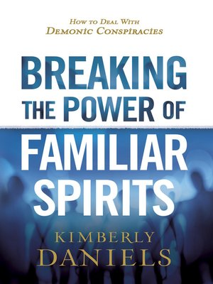 cover image of Breaking the Power of Familiar Spirits