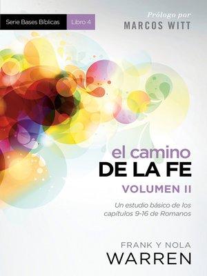 cover image of El Camino de la fe- Serie Bases Bíblicas--Vol II