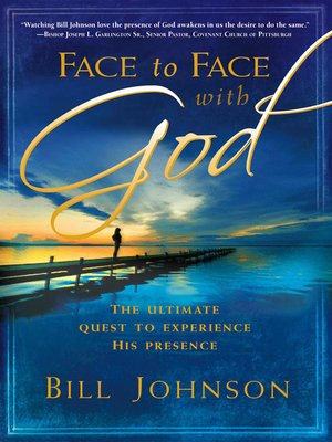 Bill johnson overdrive rakuten overdrive ebooks audiobooks and cover image of face to face with god fandeluxe Image collections